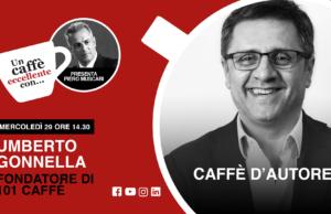 Un caffè eccellente con…Umberto Gonnella. Caffè d'autore in 101 caffè.