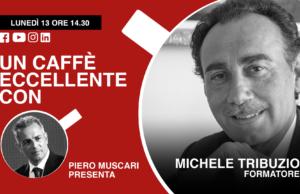 Un caffè eccellenze con Michel Tribuzio, zio mike